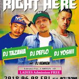 "2018/6/8/FRI ""RIGHT HERE"" at NIIGATA Club SEVEN LOUNGE"