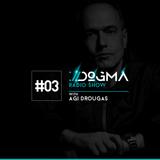 03 DOGMA Radio Show presents Agi Drougas