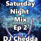 Saturday Night Mix 2 By DJ Chedda