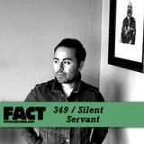 FACT mix 349 - Silent Servant (Oct '12)