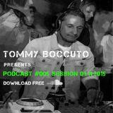 Podcast # 005 Sessione 01 - 11 - il 2015 TOMMY BOCCUTO DJ