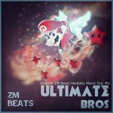 ZM Beats DJ - Ultimate Bros ( Original ZM Beats Mediatic Mario Star Mix )