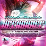 Decadance A Celebration of Dance Music  VOL 1  Mixed By RUI REMIX & MASSIVEDRUM