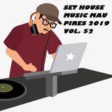 SET HOUSE MUSIC MAU PIRES 2019 VOL. 52