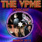 THE VPME PODCAST - MARCH 2015