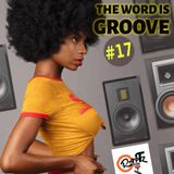 THE WORD IS GROOVE #17 (Radio RapTz)