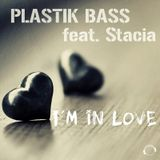 Plastik Bass Feat. Stacia - I'm In Love (All Mixes) (Mental Madness Records)