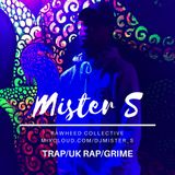 DJ Mister S 'Trap/UK Rap/Grime' Mix