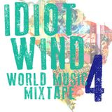 Idiot Wind World Music Mixtape #4