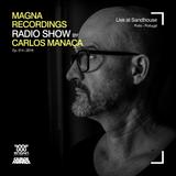 Magna Recordings Radio Show by Carlos Manaça #14 2019   Live at Sandhouse [Porto] Portugal