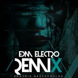 Argyris Nastopoulos presents Electro - EDM RMX 2016