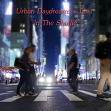 Urban Daydreams - Lost In The Shuffle