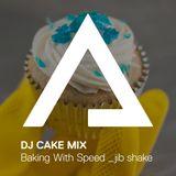DJCakeMix – Baking With Speed