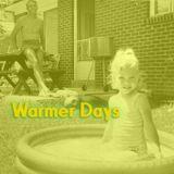 Warmer Days