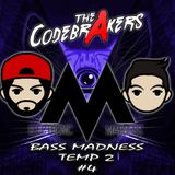 Bass Madness TP2 #4 - The Codebrakers Live @ElectronicMadnessFM