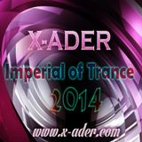 X-ADER - IMPERIAL OF TRANCE @ 2014