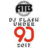 DJ Flash-Under 90 2017 (DL Link In The Description)