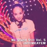 No Stand Still Vol. 5 - Jayemkayem