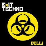 DJ DELLI UNDERGROUND TECHNO EXIT TECHNO 9.2.18