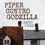 Piper Contro Godzilla - 4 Aprile 2017
