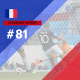 Le Podcast du Foot #81 | No tango de Mbappé