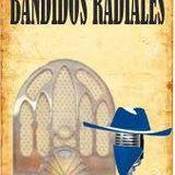 Bandidos Radiales - 27 De Enero De 2014