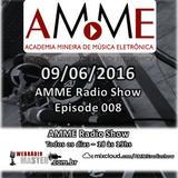 AMME Radio Show Episode 008 (09/06/2016)