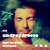 Dust On Boots Mixtapes #29. Andrey Freeze