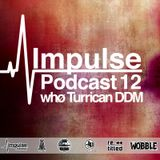 IMPULSE Podcast #12 mixed by Whø?, Turrican and DDM