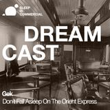 Gek - Dreamcast: Don´t Fall Asleep On The Orient Express (SiC´s Podcat #9)