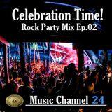 Celebration Time! Rock Mix Ep.02