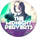 The Midnight Perverts - Mixfeed Podcast #40 [02.13]