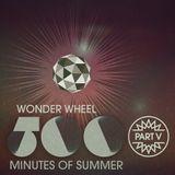 500 Minutes of Summer - Part V of VII