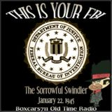 This Is Your FBI - Sorrowful Swindler (01-22-45)