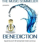 "THE MUSIC SOMMELIER -presents- ""BENEDICTION, LIQUID BRUNCH @ KEMPINSKI HOTEL CORVINUS"