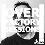 0verfact0ry - Episode - 125