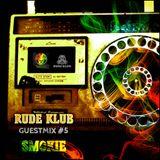 Smokie - Rude Klub Guestmix #5 [RDKLSET-005]