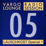 VARGO LOUNGE - Radio Session 05
