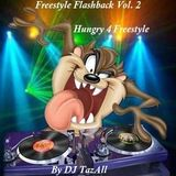 Freestyle Flashback Vol. 2 - Hungry 4 Freestyle