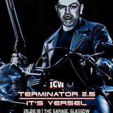 ICW: Terminator 2.5 It's Yersel