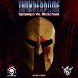 Thunderdome - Uptempo Vs. Oldschool 4 (Mix By E-SpyrE)