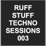 Ruff Stuff Techno Sessions  003