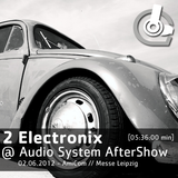 2 Electronix @ Audio System AfterShow 2012 // AmiCom - Messe Leipzig