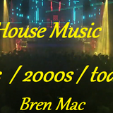 House Music  90's  2000  todays