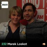 SNACK 232 - Marek Loskot
