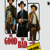 The Good, The Bad & The Drunk