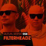 Mutual Respekt 058 with Filterheadz