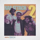 RAP ATTACK 2 mixed by ESCH