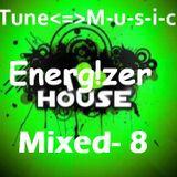 TuneMusic Energizer house mixed 8