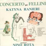 Katyna Ranieri / Nino Rota – Fellini